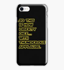 Padme Amidala Quote Star Wars iPhone Case/Skin