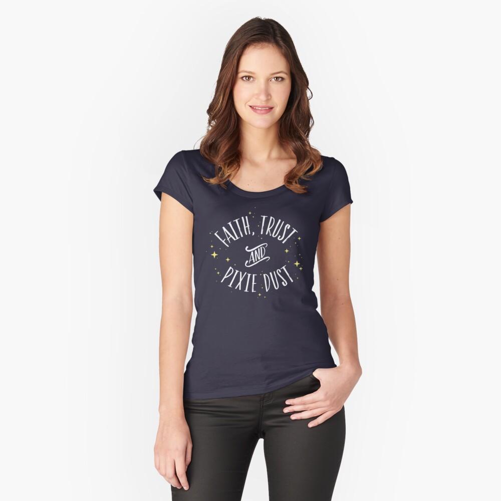 Glaube Vertrauen und Pixie Staub / / Peter Pan Tshirt Tailliertes Rundhals-Shirt