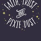 «Faith Trust y Pixie Dust // Peter Pan Tshirt» de hocapontas