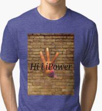 HiiiPower Tri-blend T-Shirt