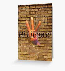HiiiPower Greeting Card