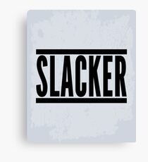 Slacker Funny Quote Canvas Print