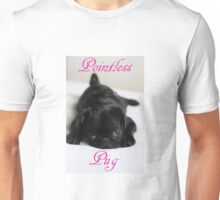 Pointless Pug Unisex T-Shirt