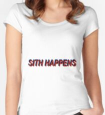 Star Wars Episode 7 Inspired ' Sith Happens ' Sh*t Happens Parody Women's Fitted Scoop T-Shirt