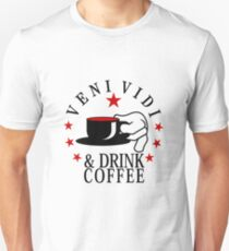 veni vidi drink coffee VRS2 T-Shirt