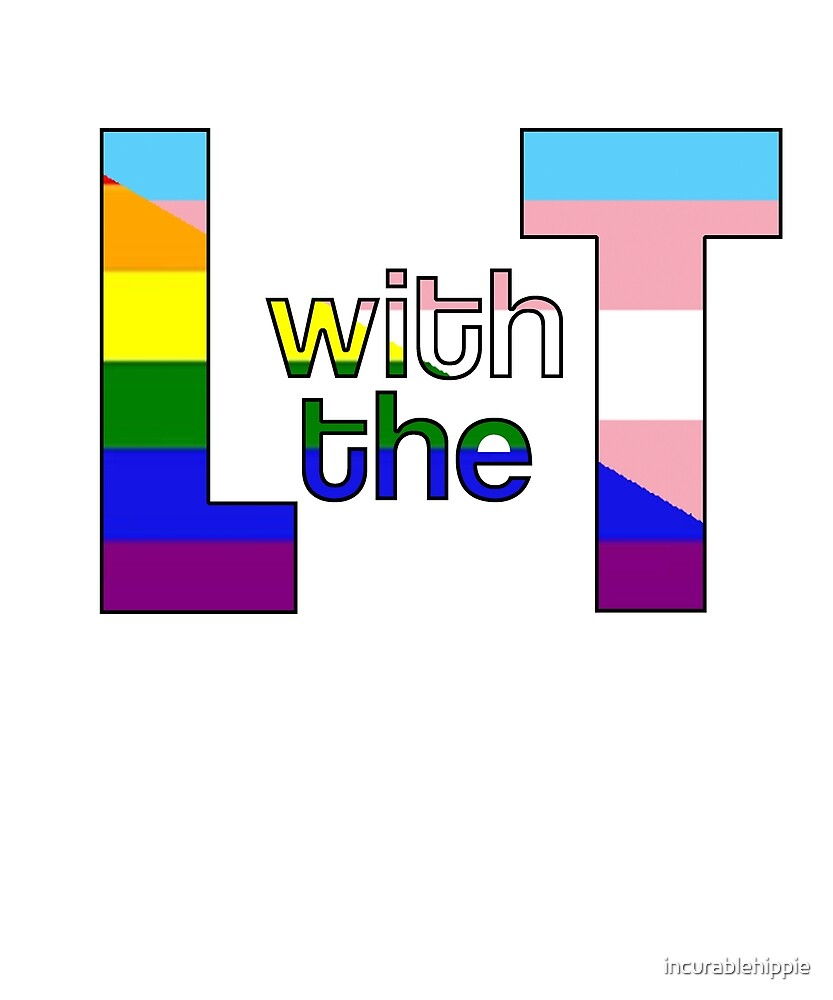 Lesbians say trans rights! L with the T by incurablehippie