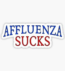 Affluenza Sucks Sticker
