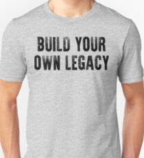 Build Your Own Legacy (Black Font) Unisex T-Shirt