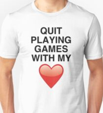 Quit playing games Unisex T-Shirt