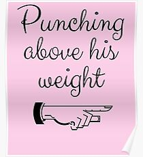 Punching Above His Weight Funny Poster