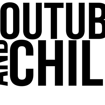YouTube and Chill by ohitsonlyalice