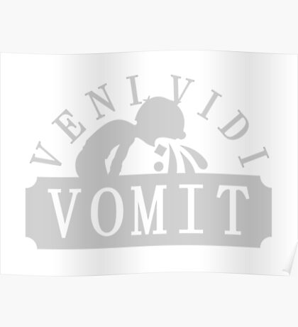 veni vidi vomit VRS2 Poster
