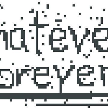 Broken Pixel - Whatever Forever by ABrokenPixel