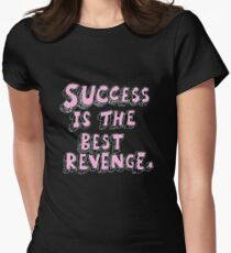 Success is the Best Revenge. Womens Fitted T-Shirt