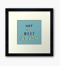 The 100 - May We Meet Again Typography (Blue) Framed Print