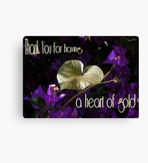 Thankyou For Having A Heart Of Gold Greeting  Canvas Print