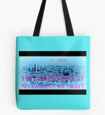 NO CURVES IN SIGHT Tote Bag