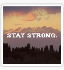 Stay strong Landscape, Nature Motivation quote Sticker