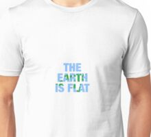The earth is flat Unisex T-Shirt