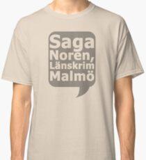 Saga Norén, Länskrim Malmö Classic T-Shirt