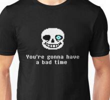 Undertale - Sans - You're gonna have a bad time Unisex T-Shirt
