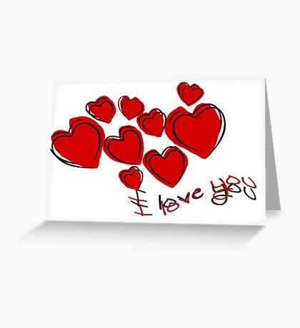 I Love You Valentine Hearts With Greeting Greeting Card