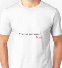 Camiseta unisex Eres el peor, rebabas