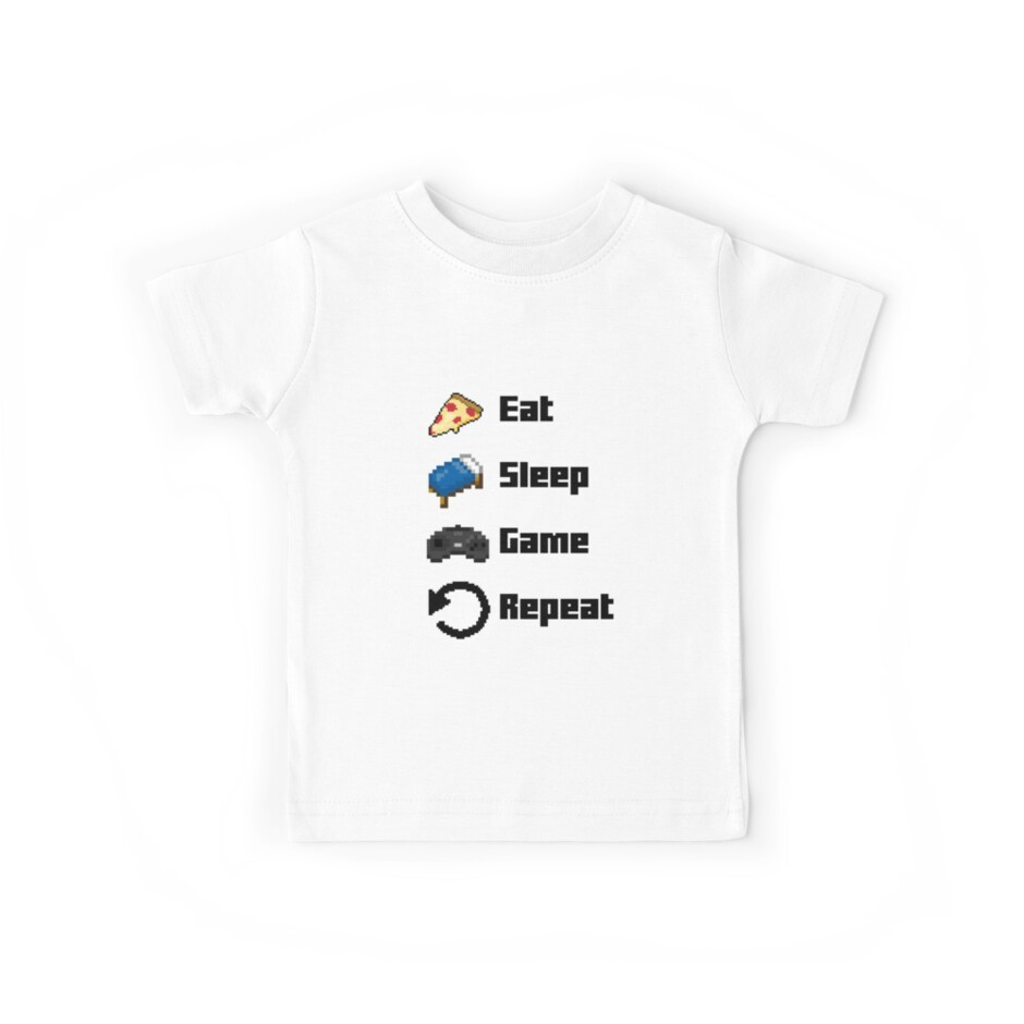 Eat, Sleep, Game, Repeat! 8bit by kijkopdeklok
