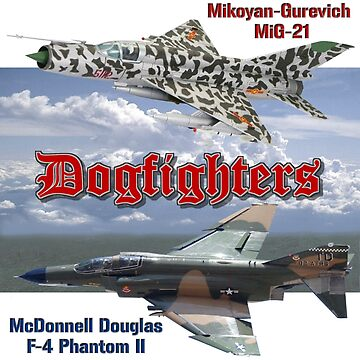 Dogfighters: F4 vs MiG-21 by BasilBarfly