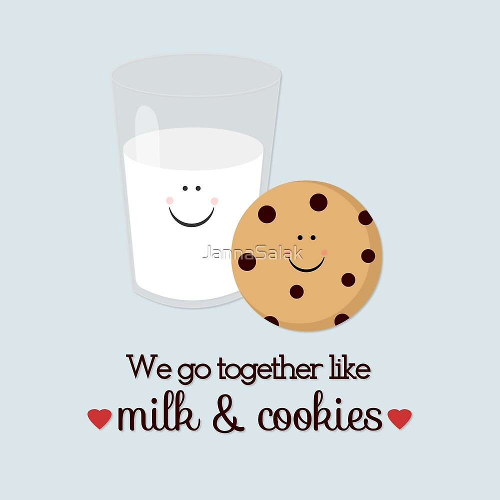 We Go Together Milk and Cookie by JannaSalak