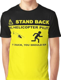 RC Helicopter Pilot - Stand Back Graphic T-Shirt