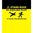 RC Airplane Pilot - Stand Back by Teevolution