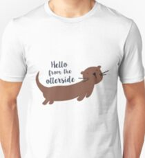 Hello from the otterside T-Shirt