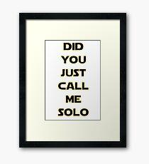 Solo? Framed Print