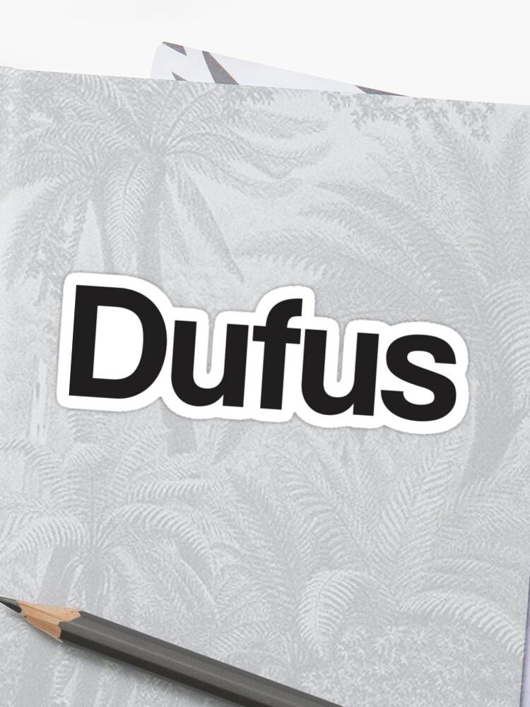 585194e14793 Dufus   Stickers