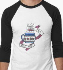Make Tea Not War Men's Baseball ¾ T-Shirt