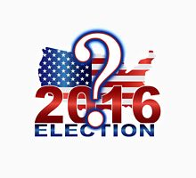 The United States presidential election 2016 Unisex T-Shirt