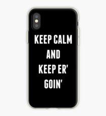 Keep Calm And Keep Er' Goin' iPhone Case