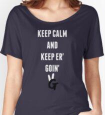 Keep Calm And Keep Er' Goin' Pro Gamer Women's Relaxed Fit T-Shirt