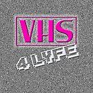 VHS 4 lyfe by GroatsworthTees