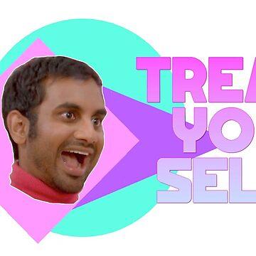 Aziz Ansari - Treat Yo' Self by sneakysez