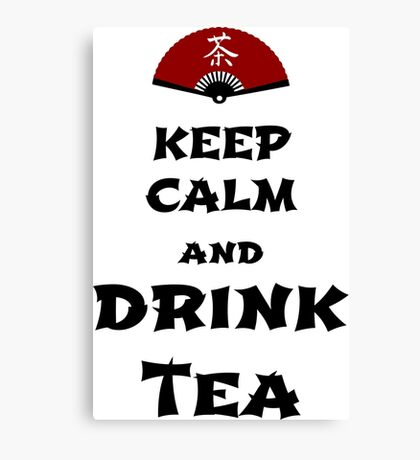 keep calm and drink tea Leinwanddruck