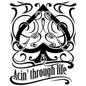 Acin' through life by bgmoth