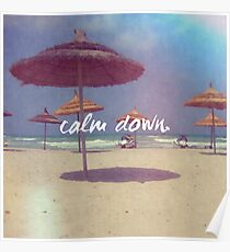 Calm down, Motivation quote Poster