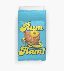 Rum Ham! (ALWAYS SUNNY) Duvet Cover