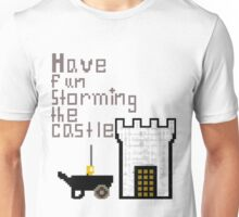 Have fun storming the castle Unisex T-Shirt