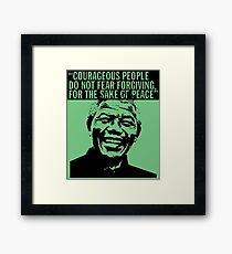 """Courageous people do not fear forgiving for the sake of peace"" Framed Print"