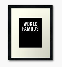 World Famous - White Clean Framed Print