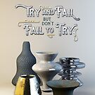Try & Fail But Don't Fail to Try Stylish 3D Still Life by Beverly Claire Kaiya