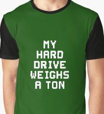 #MyHardDriveWeighsATon Graphic T-Shirt